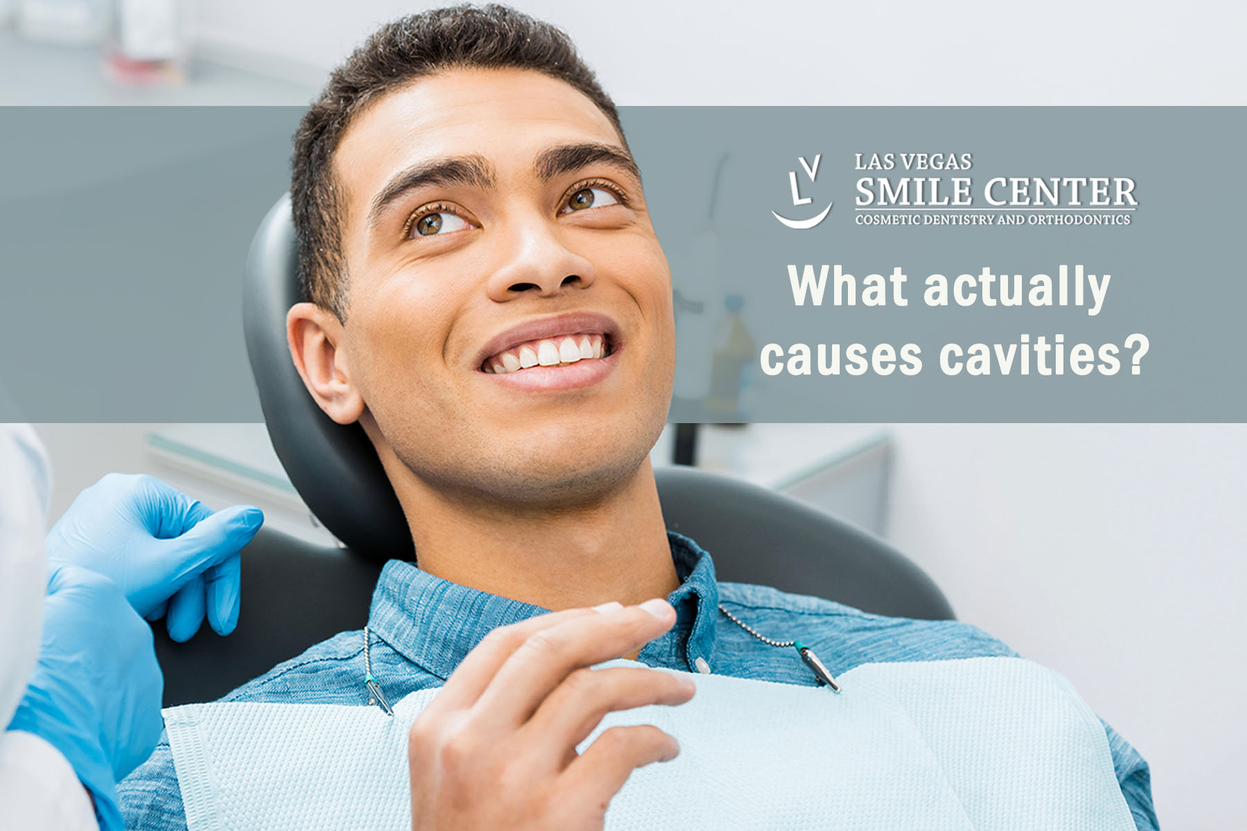 Dentist Las Vegas Smile - What causes cavities