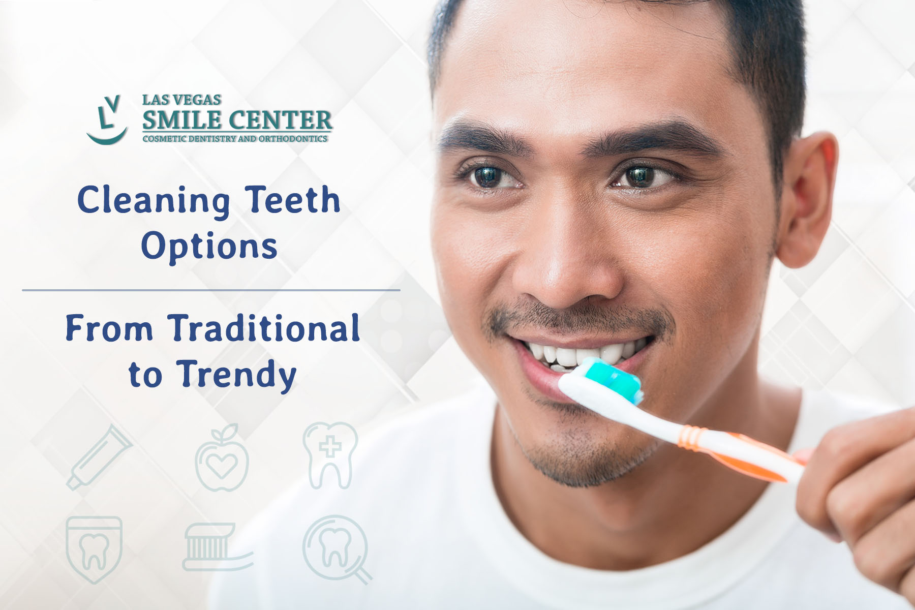 Cleaning Teeth Options – From Traditional to Trendy